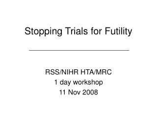 Stopping Trials for Futility
