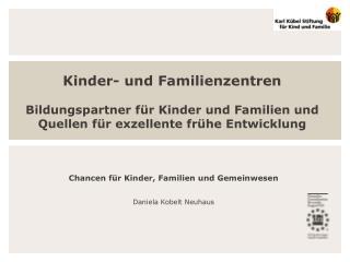 Kinder- und Familienzentren  Bildungspartner f r Kinder und Familien und  Quellen f r exzellente fr he Entwicklung