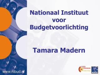 Nationaal Instituut voor Budgetvoorlichting   Tamara Madern