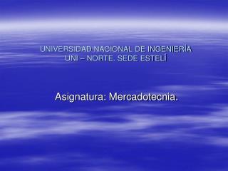 UNIVERSIDAD NACIONAL DE INGENIER A UNI   NORTE. SEDE ESTEL