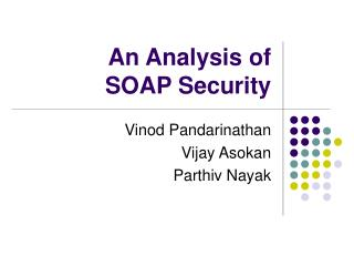 An Analysis of  SOAP Security