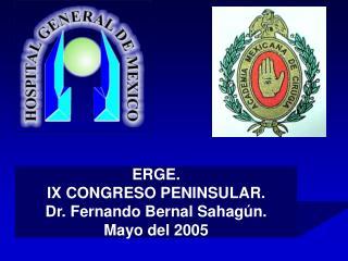 ERGE. IX CONGRESO PENINSULAR. Dr. Fernando Bernal Sahag n. Mayo del 2005