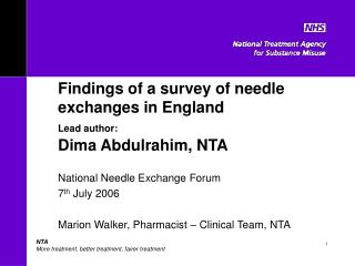 Findings of a survey of needle exchanges in England  Lead author:  Dima Abdulrahim, NTA