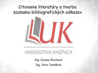 Citovanie literat ry a tvorba zoznamu bibliografick ch odkazov