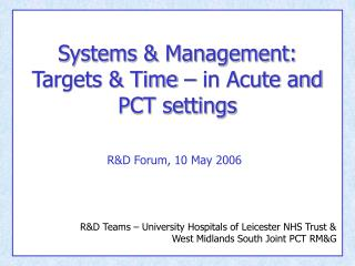 Systems  Management: Targets  Time   in Acute and PCT settings