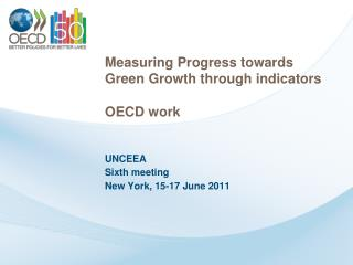 Measuring Progress towards Green Growth through indicators  OECD work