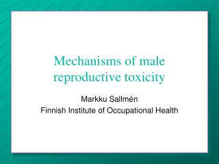 Mechanisms of male reproductive toxicity