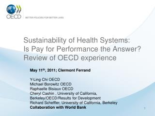 Sustainability of Health Systems: Is Pay for Performance the Answer Review of OECD experience