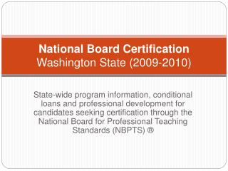 National Board Certification  Washington State 2009-2010