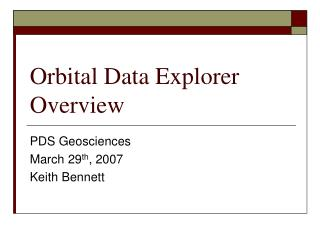 Orbital Data Explorer Overview