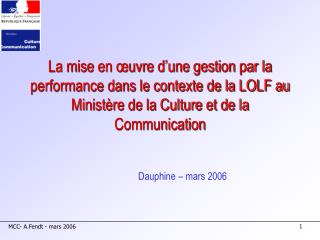 La mise en  uvre d une gestion par la performance dans le contexte de la LOLF au Minist re de la Culture et de la Commun