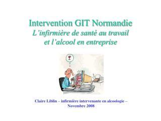 Intervention GIT Normandie L infirmi re de sant  au travail  et l alcool en entreprise