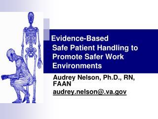 Evidence-Based  Safe Patient Handling to Promote Safer Work Environments