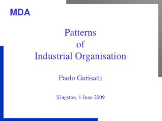 Patterns  of Industrial Organisation  Paolo Gurisatti  Kingston, 1 June 2009