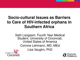 Socio-cultural Issues as Barriers to Care of HIV-infected orphans in Southern Africa