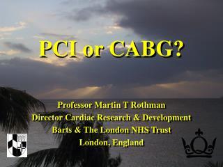 Professor Martin T Rothman Director Cardiac Research  Development Barts  The London NHS Trust London, England