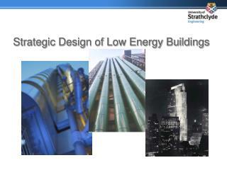 Strategic Design of Low Energy Buildings