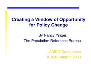 Creating a Window of Opportunity for Policy Change