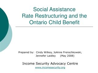 Social Assistance  Rate Restructuring and the  Ontario Child Benefit