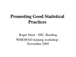 Promoting Good Statistical Practices