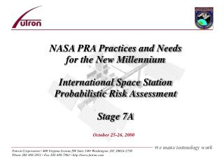 NASA PRA Practices and Needs for the New Millennium  International Space Station Probabilistic Risk Assessment  Stage 7A