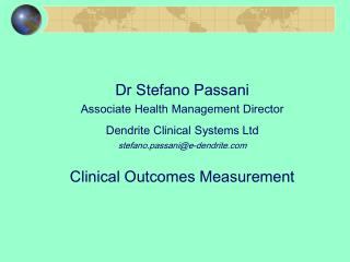 Dr Stefano Passani Associate Health Management Director Dendrite Clinical Systems Ltd  stefano.passanie-dendrite  Clinic