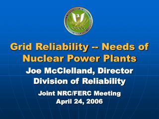 Grid Reliability -- Needs of Nuclear Power Plants