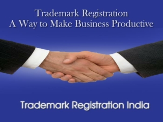 Trademark Registration � A Way to Make Business Productive