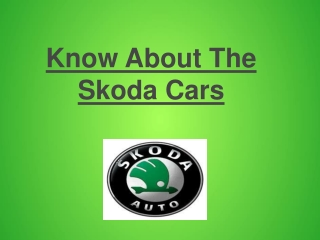Know About The Skoda Cars