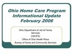 Ohio Home Care Program Informational Update February 2006