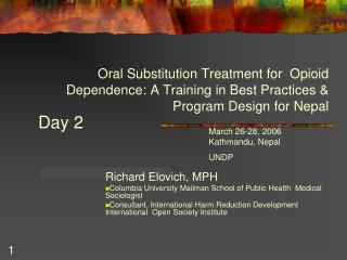 Oral Substitution Treatment for  Opioid Dependence: A Training in Best Practices  Program Design for Nepal
