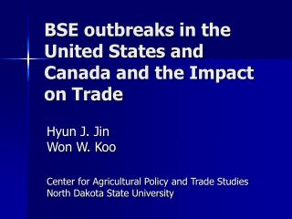 BSE outbreaks in the United States and Canada and the Impact on Trade