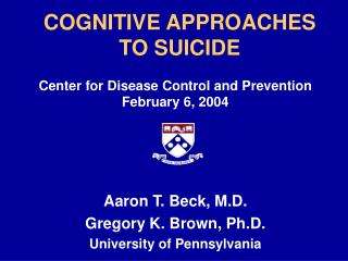 COGNITIVE APPROACHES  TO SUICIDE