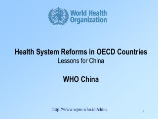Health System Reforms in OECD Countries   Lessons for China  WHO China