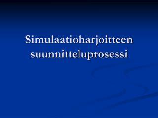 Simulaatioharjoitteen suunnitteluprosessi