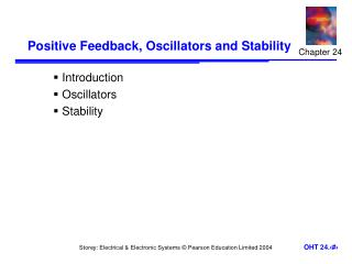 Positive Feedback, Oscillators and Stability