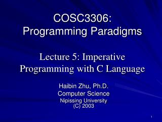 COSC3306: Programming Paradigms  Lecture 5: Imperative Programming with C Language
