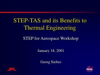 STEP-TAS and its Benefits to Thermal Engineering