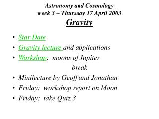 Astronomy and Cosmology week 3   Thursday 17 April 2003 Gravity