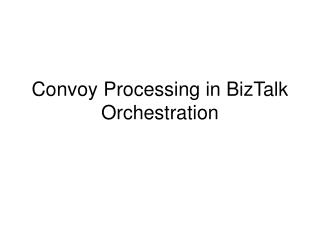 Convoy Processing in BizTalk Orchestration