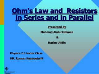 Ohms Law and  Resistors in Series and in Parallel