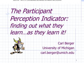 The Participant Perception Indicator: finding out what they learn as they learn it