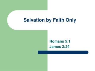 Salvation by Faith Only