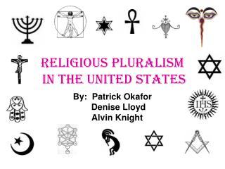 RELIGIOUS PLURALISM  IN THE UNITED STATES