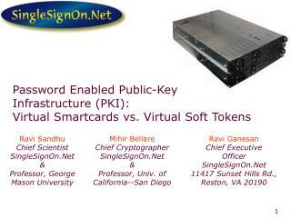 Password Enabled Public-Key Infrastructure PKI: Virtual Smartcards vs. Virtual Soft Tokens