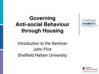 Governing  Anti-social Behaviour through Housing