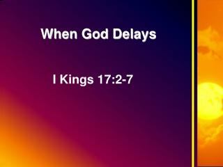 When God Delays