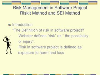Risk Management in Software Project Riskit Method and SEI Method