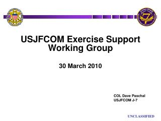 USJFCOM Exercise Support Working Group 30 March 2010
