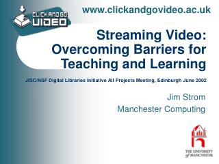 Streaming Video: Overcoming Barriers for Teaching and Learning  JISC